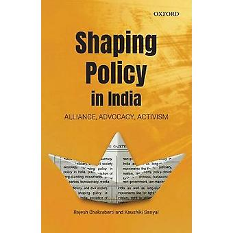 Shaping Policy in India - Alliance - Advocacy - Activism by Rajesh Cha