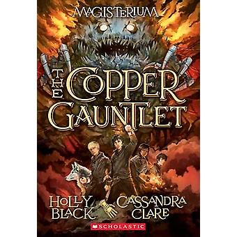 The Copper Gauntlet (Magisterium - Book 2) by Holly Black - Cassandra