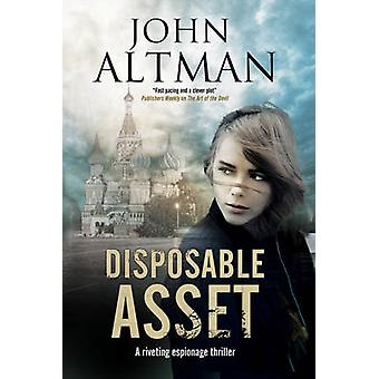Disposable Asset - An Espionage Thriller (Large type edition) by John