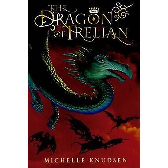 The Dragon of Trelian by Michelle Knudsen - 9780763634551 Book
