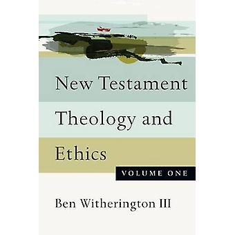 New Testament Theology and Ethics - Volume 1 by Ben Witherington - 97