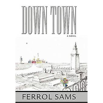 Down Town - The Journal of James Aloysius Holcombe - JR. for Ephraim H