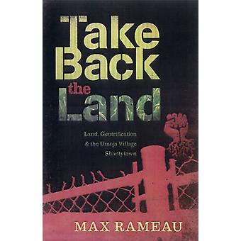 Take Back the Land - Land - Gentrification - and the Umoja Village Sha