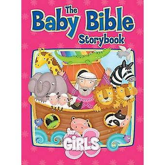 Baby Bible Storybook for Girls by Robin Currie - Constanza Basaluzzo