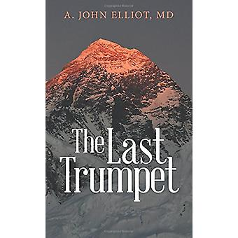 The Last Trumpet by MD a John Elliot - 9781480850255 Book