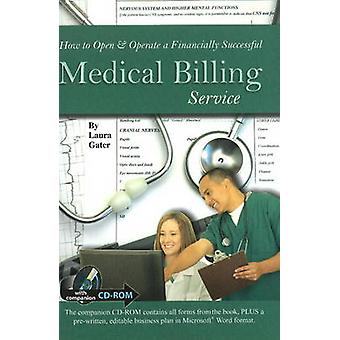 How to Open & Operate a Financially Successful Medical Billing Servic