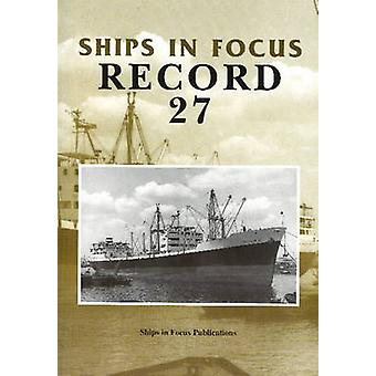 Ships in Focus Record 27 by Ships In Focus Publications - John Clarks