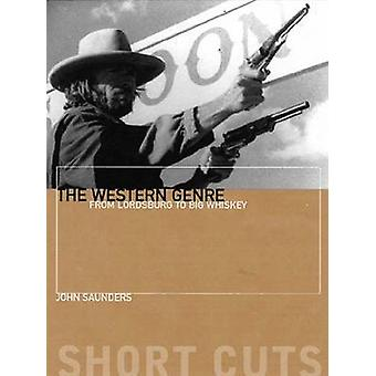 The Western Genre - From Lordsburg to Big Whiskey by John Saunders - 9