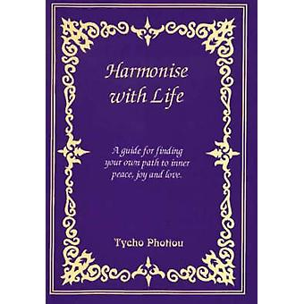 Harmonise with Life - A Guide for Finding Your Own Path to Inner Peace