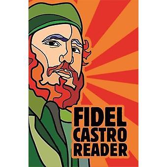 Fidel Castro Reader by David Deutschmann - Deborah Shnookal - 9781925