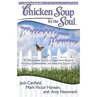 Chicken Soup for the Soul - Messages from Heaven - 101 Miraculous Stori