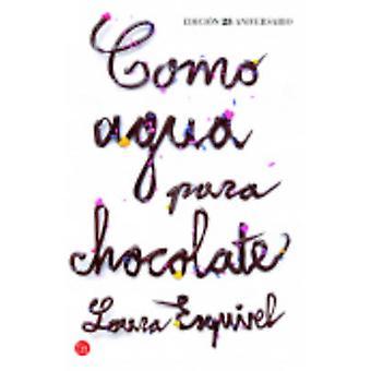 Como Agua Para Chocolate by Laura Esquivel - 9788466329088 Book