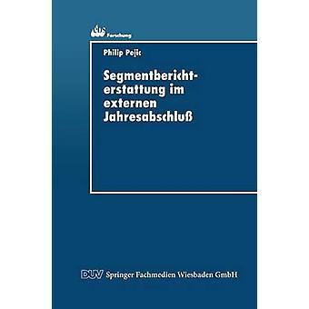 Segmentberichterstattung im Externen Jahresabschluss kirjoittanut Pejic & Philip