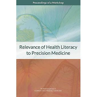 Relevance of Health Literacy to Precision Medicine - Proceedings of a