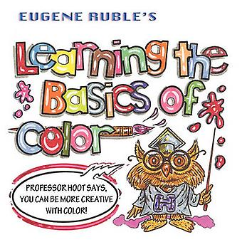 Learning the Basics of Color by Ruble & Eugene