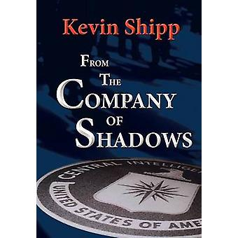 From the Company of Shadows by Shipp & Kevin Michael