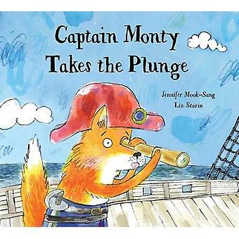 Captain Monty Takes The Plunge by Jennifer Mook sang