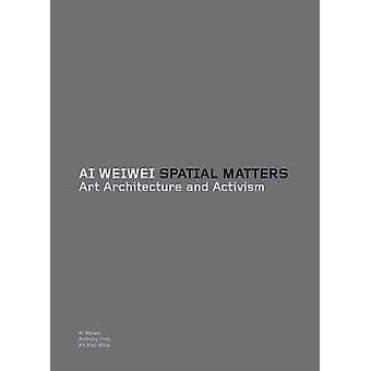 Ai Weiwei rumsliga frågor konst arkitektur aktivism av Weiwei AI