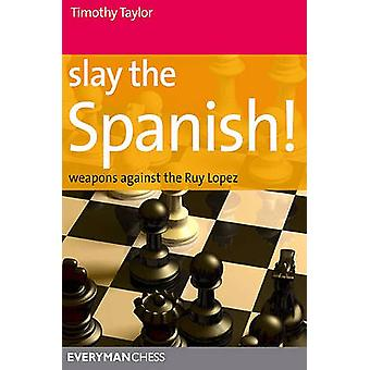 Slay the Spanish by Taylor & Timothy