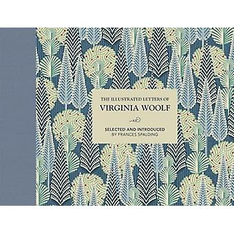 Illustrated Letters of Virginia Woolf by Frances Spalding