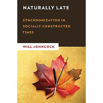 Naturally Late by Will Johncock
