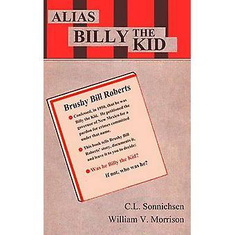 Alias Billy the Kid by Sonnichsen & C.L.