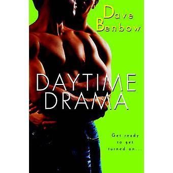 Daytime Drama by Benbow & Dave