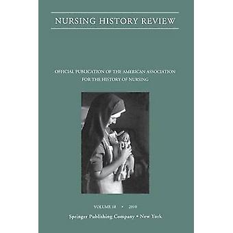 Nursing History Review Volume 18 2010 par DAntonio et Patricia