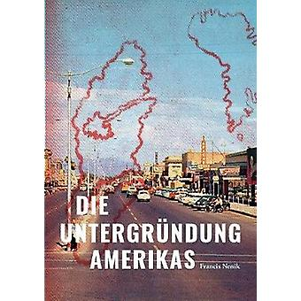 Die Untergrndung Amerikas by Nenik & Francis