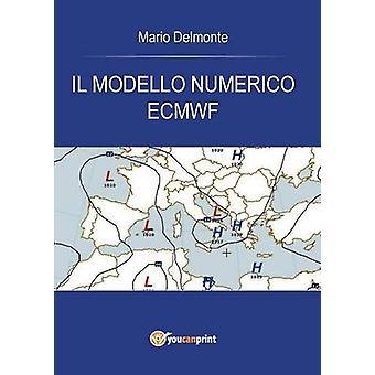 Il modello numerico ECMWF by Delmonte & Mario