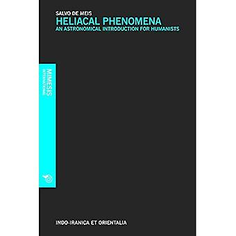 Heliacal Phenomena: An Astronomical Introduction for Humanists (Indoiranica Series Lazur)