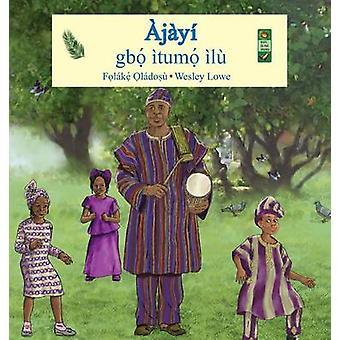 Ajayi Gbo Itumo Ilu by Oladosu & Folake