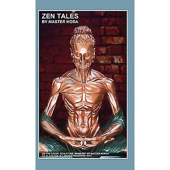 Zen Tales By Master HORA by HORA & Master