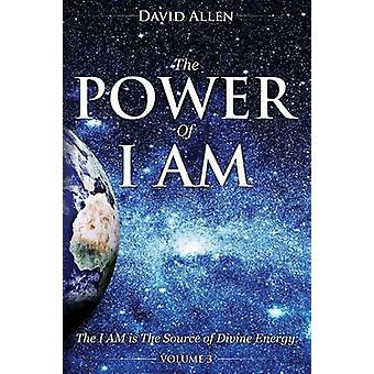 The Power of I AM  Volume 3 by Allen & David