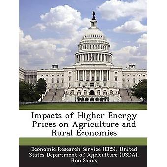 Impacts of Higher Energy Prices on Agriculture and Rural Economies by Economic Research Service ERS & United