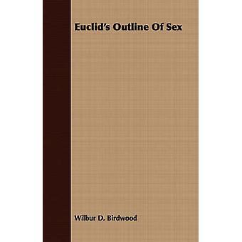 Euclids Outline of Sex by Birdwood & Wilbur D.