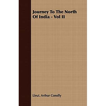 Journey To The North Of India  Vol II by Conolly & Lieut. Arthur
