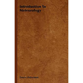 Introduction To Meteorology by Petterssen & Sverre
