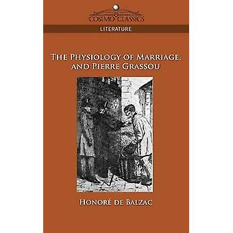 The Physiology of Marriage and Pierre Grassou by De Balzac & Honore