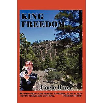 King Freedom by River & Uncle