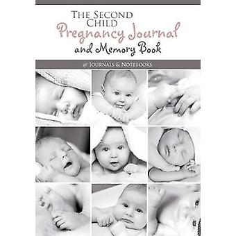 The Second Child Pregnancy Journal and Memory Book by Journals Notebooks