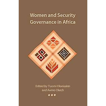 Women and Security Governance in Africa by Olonisakin & Funmi