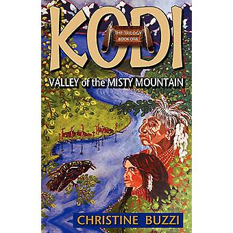 Valley of the Misty Mountain Book One of the Kodi Trilogy by Buzzi & Christine