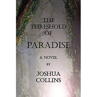 THE THRESHOLD OF PARADISE by Collins & Joshua