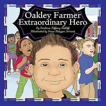 Oakley Farmer Extraordinary Hero by Ratliff & Barbara Tiffany