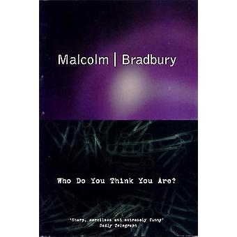 Who Do You Think You Are by Bradbury & Malcolm