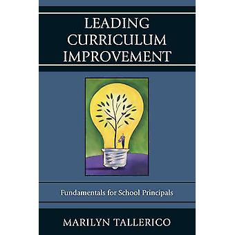 Leading Curriculum Improvement Fundamentals for School Principals by Tallerico & Marilyn