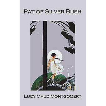 Pat of Silver Bush by Montgomery & Lucy Maud
