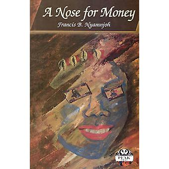 A Nose for Money von Nyamnjoh & Francis B.