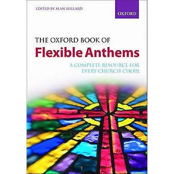 Oxford Book of Flexible Anthems de Bullard